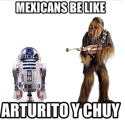 Mexicans-Be-Like-Arturito-Y-Chuy-Star-Wars